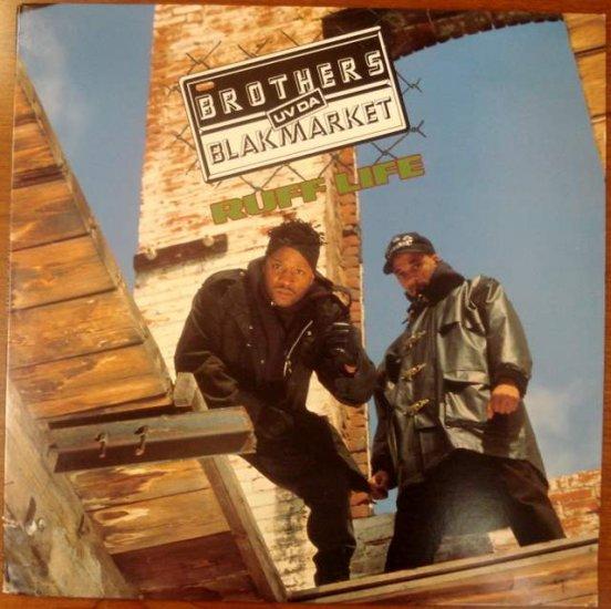 Brothers Uv Da Blakmarket - Ruff Life Hip-Hop LP