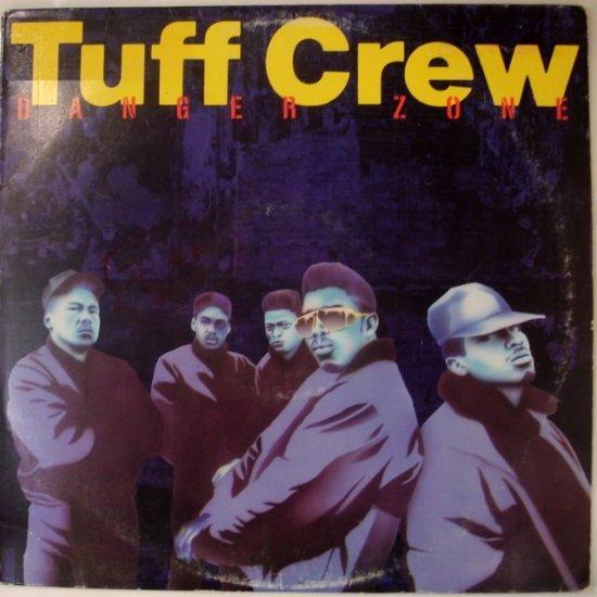 Tuff Crew - Danger Zone Old School Philly Hip-Hop