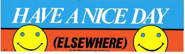 HAVE A NICE DAY (ELSEWHERE) Bumper Sticker