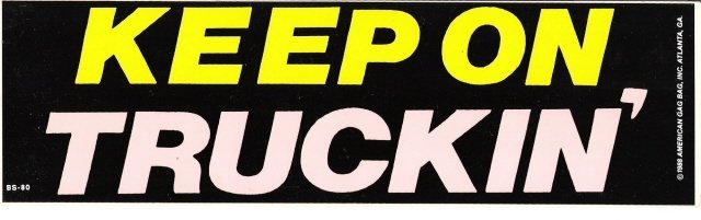 KEEP ON TRUCKIN' Bumper Sticker