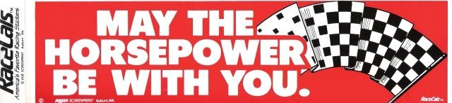 MAY THE HORSEPOWER BE WITH YOU. Bumper Sticker