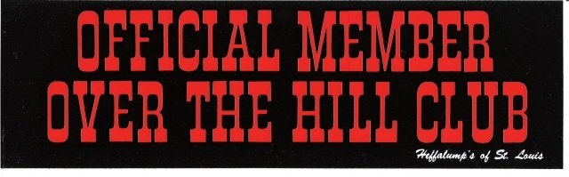 OFFICIAL MEMBER OVER THE HILL CLUB Bumper Sticker