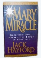 Christmas Book The Mary Miracle by Jack W. Hayford 1994 Used