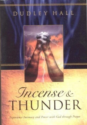Incense & Thunder by Dudley Hall (1999) Used Christian Book