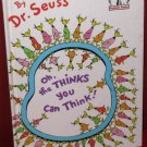 Oh the thinks you can think Dr. Seuss