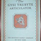 1928 GYSI TRUBYTE ARTICULATOR Dental CATALOG