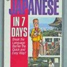 Conversational Japanese in 7 Days QuickPrepForTravelers Book & 2 cassettes