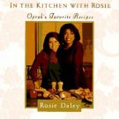 Oprah Winfrey Cookbook - In the Kitchen With Rosie - Oprah's Favorite Recipes