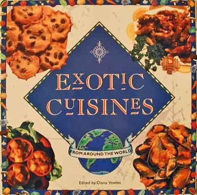 Exotic Cuisines From Around the World: 250 Recipes, 20 Cultures - Beautiful Cookbook