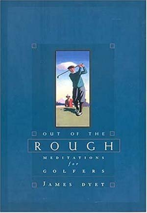 Out of the Rough: Meditations for Golfers