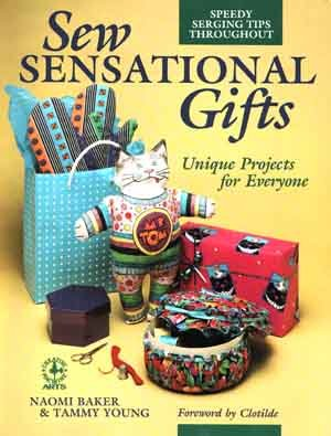 Sew Sensational Gifts - Unique Projects for Everyone