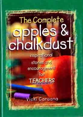 The Complete Apples & Chalkdust:   Inspirational Stories & Encouragement for Teachers