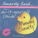 The DIY Guide to Mommy Sanity (Smartly Said) - Sweet Maternity or Baby Gift.
