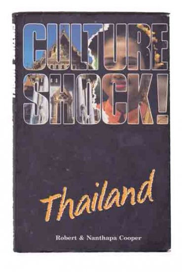 Culture Shock! Thailand    Travel, Social Customs, Sights to See, Also Business Tips