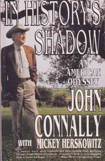 In History's Shadow, Autobiogaphy by John Connally   Texas History and  Politics