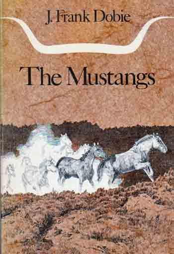 The Mustangs by J. Frank Dobie - Horses Westerns Americana