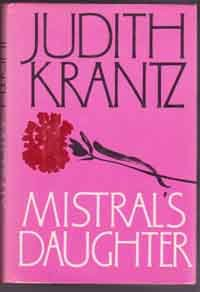 Mistral�s Daughter    Judith Krantz   Great Romantic Fiction