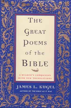 Great Poems of the Bible          James L. Kugel