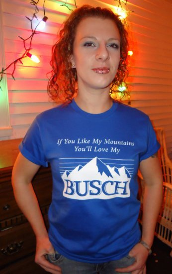 IF YOU LIKE MY MOUNTAINS, YOU'LL LOVE MY BUSCH ~ Premium Sueded T-Shirt ~ SIZE L