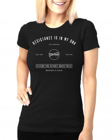 RESISTANCE IS IN MY DNA - Citizens For Science Based Policy  - Women's SIZE L