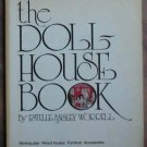 Vintage the Doll House Dollhouse Book Making Miniatures Estelle Worrell 1964