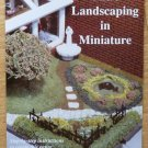 Dollhouse Miniature Basic Landscaping in Miniature Booklet