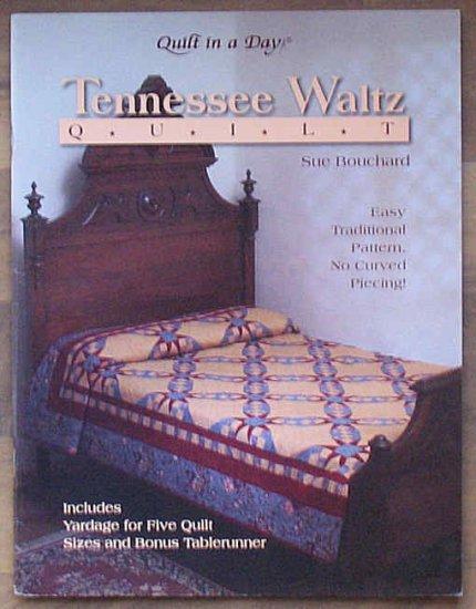 Quilt in a Day Tennessee Waltz Quilt Book  Sue Bouchard