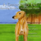 A Greyhound's Tale: Running for Glory, Walking for Home