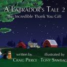 A Labrador's Tale 2: The Incredible Thank You Gift