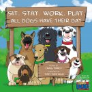 Sit. Stay. Work. Play. All Dogs Have Their Day.