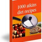 1000 Atkin's Diet Recipes - 243 pages