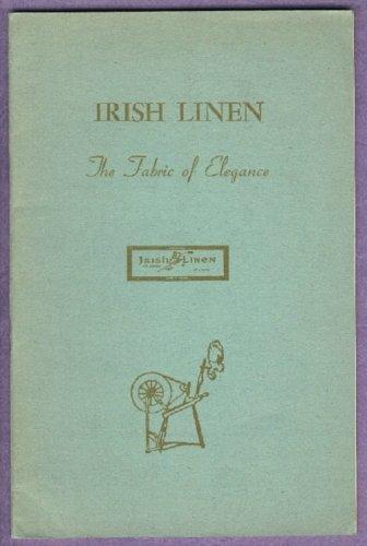 Irish Linen The Fabric of Elegance 1945 BOOKLET
