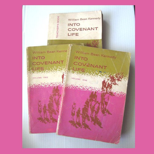 Into Covenant Life,William Bean Kennedy, Vol.1,Vol. 2, & Teacher's Book, 3 Books