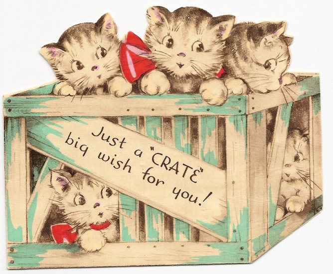 """Just as """"Crate"""" big wish For you!"""