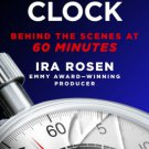 Ticking Clock: Behind the Scenes at 60 Minutes Hardcover by Ira Rosen FREE SHIPPING