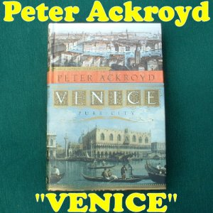 """PETER ACKROYD """"Venice - Pure City"""" Book HB 416 Pages NEW"""
