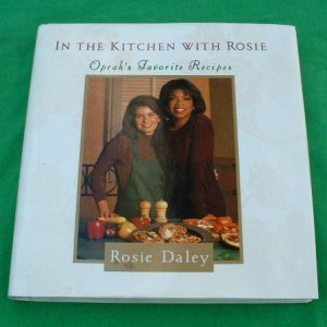 IN THE KITCHEN WITH ROSIE Oprah's Recipes BOOK by Rosie Daley 142 pgs HB