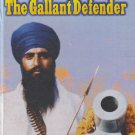 The Gallant Defender - Sant Jarnail Singh Ji Bhindranwale (English)