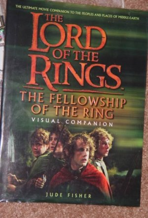 The Lord of the Rings The Fellowship of the Ring Visual Companion by Jude Fisher
