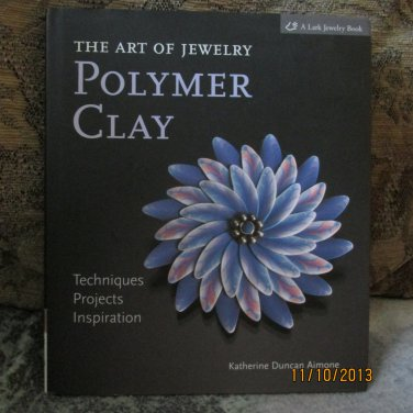 The Art of Jewelry: Polymer Clay by Katherine Duncan Aimone