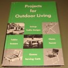 PROJECTS FOR OUTDOOR LIVING