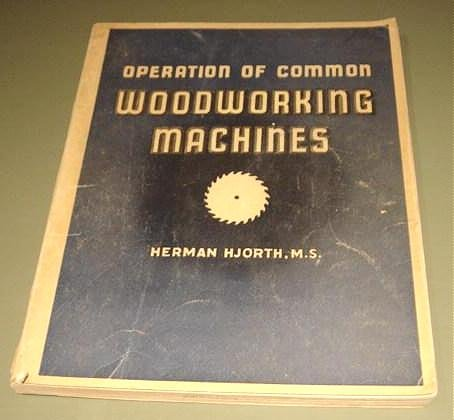 OPERATION OF COMMON WOODWORKING MACHINES