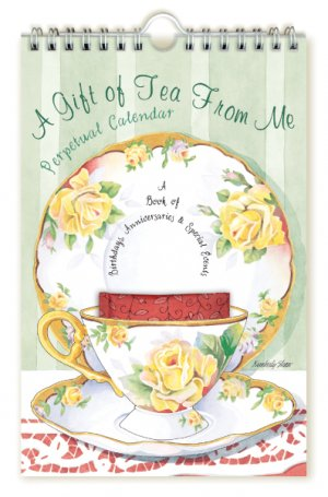 A Gift of Tea From Me Perpetual Calendar