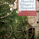 The Most Beautiful Villages of Burgundy France ISBN 0500018626