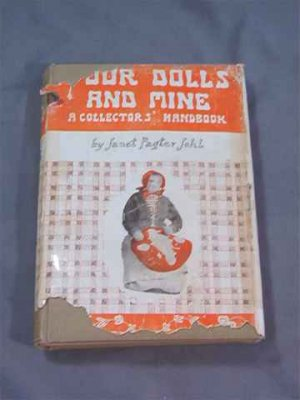 Your Dolls And Mine - Janet Pagter Johl 1952 Doll Book