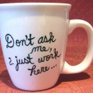 Personalized Coffee Mug 12Oz.   Don't ask me I just work here