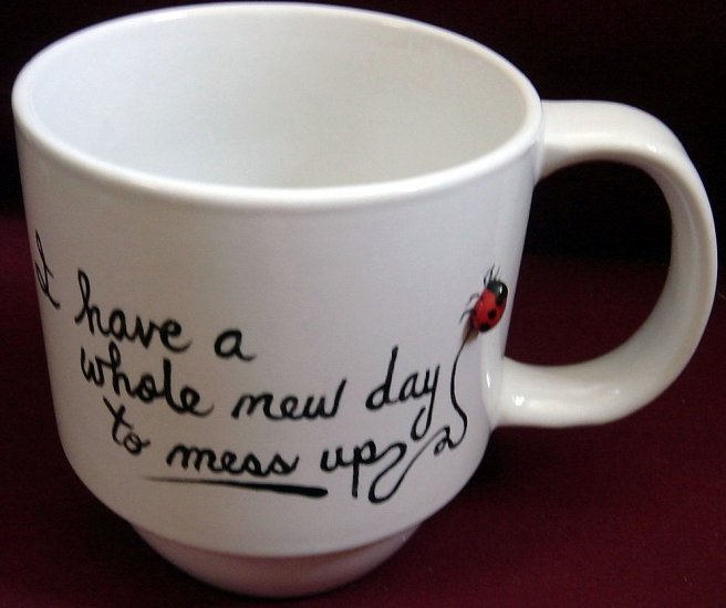 Personalized Coffee Mug 12Oz. A whole new day to mess up
