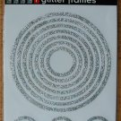 Self-Adhesive Sticker Frames - GLITTER CIRCLES SILVER - Great for scrapbooking and more!