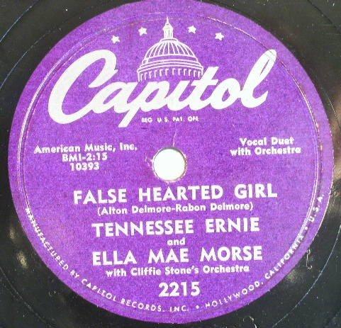 Ella Mae Morse & Tennesse Ernie False Hearted Girl 78rpm