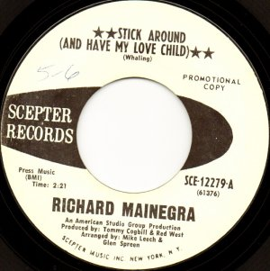 Richard Mainegra - Stick Around and Have My Love Child